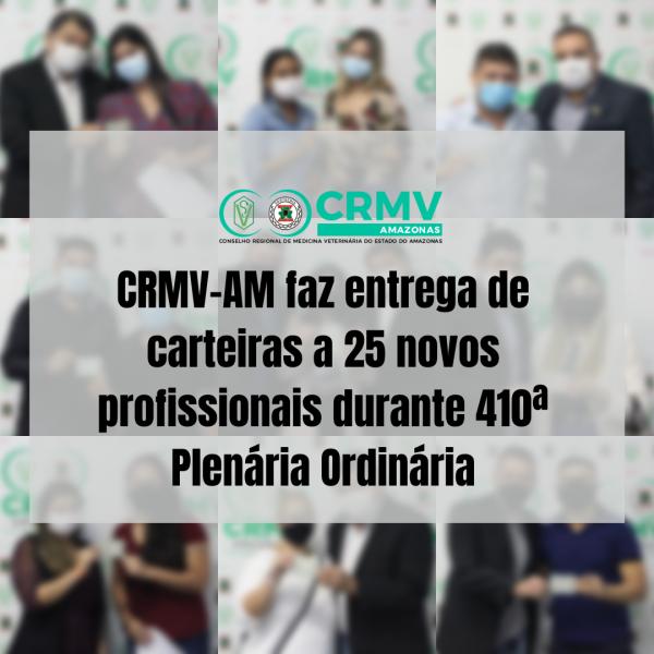 CRMV-AM faz entrega de carteira a 25 novos profissionais durante 410ª Plenária Ordinária (2)