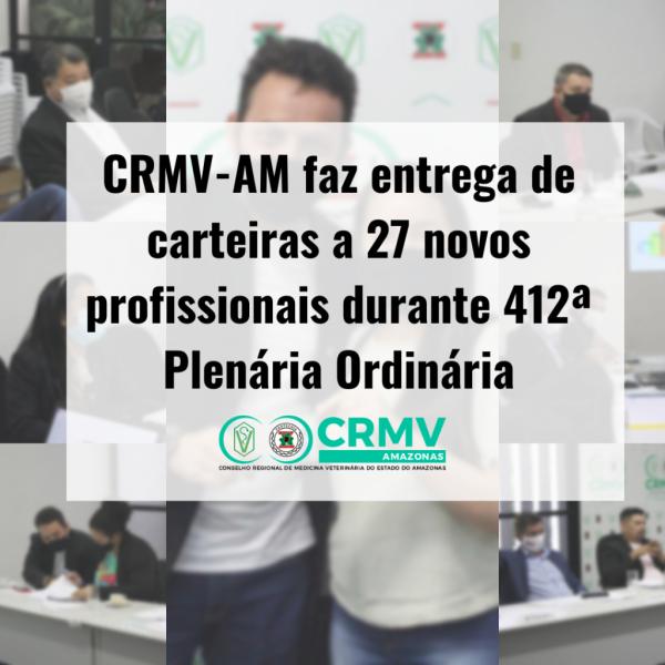 CRMV-AM faz entrega de carteira a 25 novos profissionais durante 410ª Plenária Ordinária
