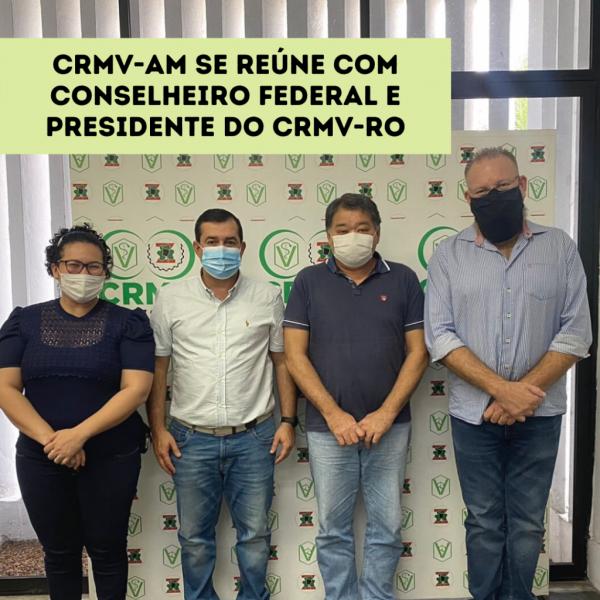 CRMV-AM reúne com conselheiro federal e presidente do CRMV-RO